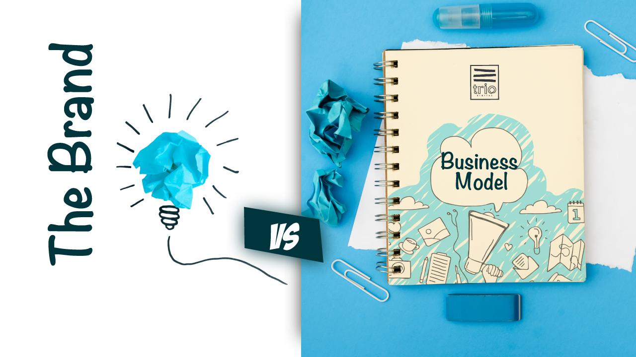 Brand Vs Business Model