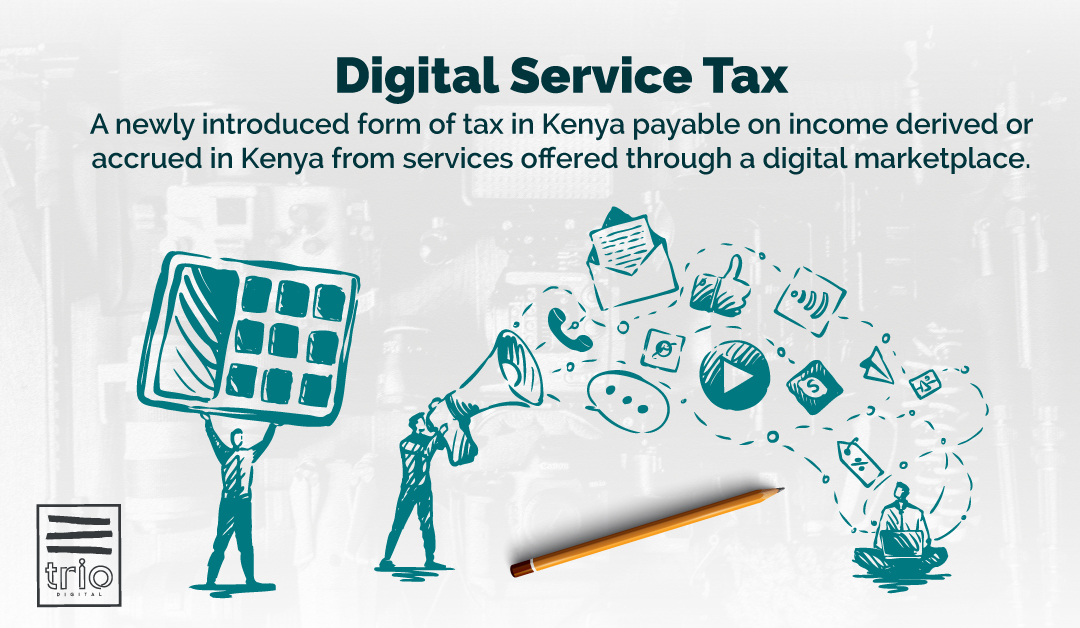 Digital Service Tax (D.S.T) In Kenya – What Does This Mean For Us?