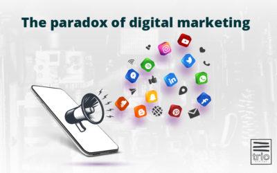 The Paradox Of Digital Marketing